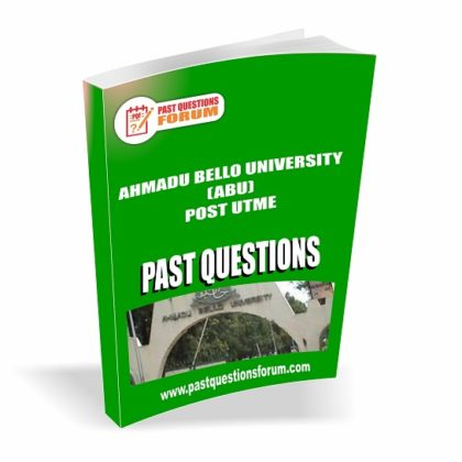 Ahmadu Bello University ABU Post UTME Past Questions