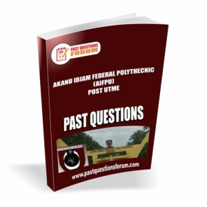 AIFPU  Post UTME Past Questions