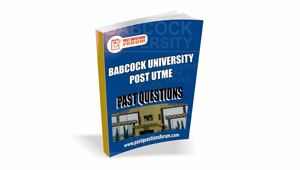 Babcock University Post UTME Past Questions