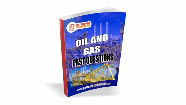 Oil and Gas Past Questions