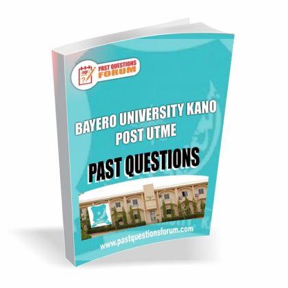 Bayero University Kano BUK Post UTME Past Questions Download Latest Version