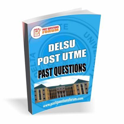 Delta State University Abraka DELSU Post UTME Past Questions Download PDF Now