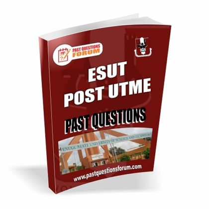 Enugu State University of Science and Technology Post UTME Past Questions And Answers PDF