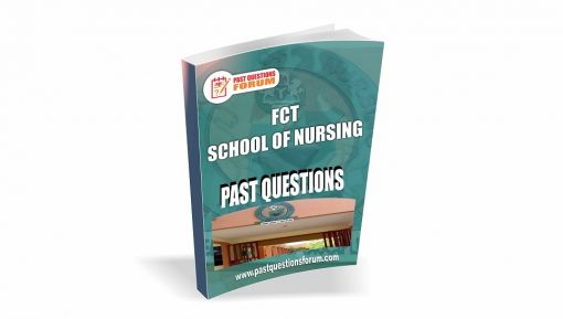 FCT School of Nursing Past Questions