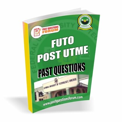 Federal University of Technology, Owerri FUTO Post UTME Past Questions And Answers PDF