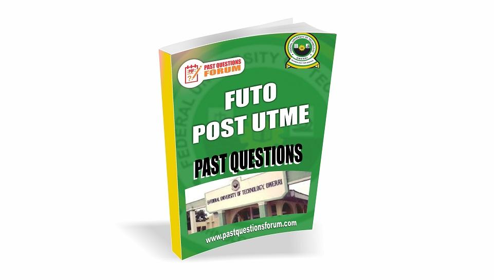 FUTO Post UTME Past Questions