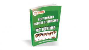 Holy Rosary School of Nursing Past Questions