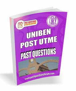 UNIBEN Post UTME Past Questions