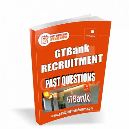 GTBank Past Questions – Guarantee Trust Bank GTB Recruitment Past Questions and Answers
