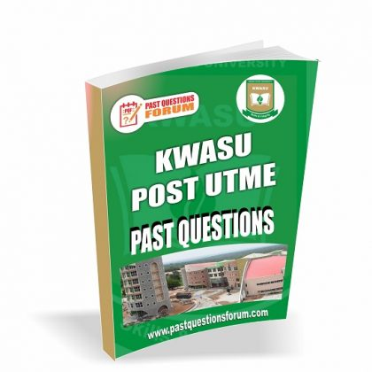 Kwara State University, KWASU Post UTME Past Questions and Answers PDF – Latest Version