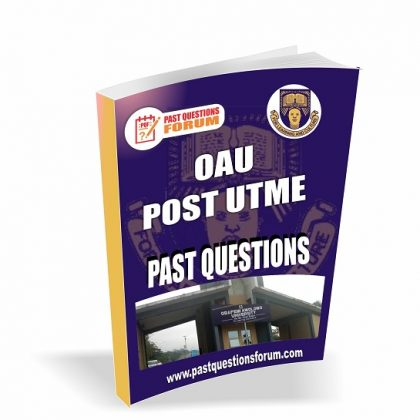 Obafemi Awolowo University, OAU Post UTME Past Questions and Answers PDF Download 2020/2021