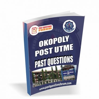 Federal Polytechnic Oko Post UTME Past Questions | Okopoly Post UTME Past Questions and Answers PDF Download 2020