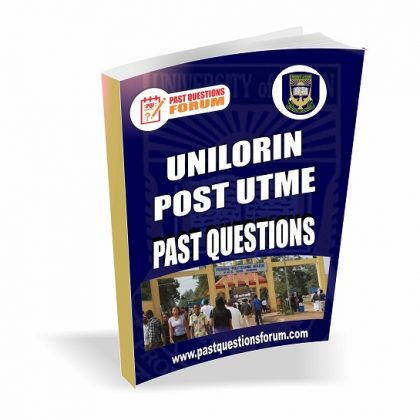 University of Ilorin UNILORIN Post UTME Past Questions and Answers PDF Download 2020-2021
