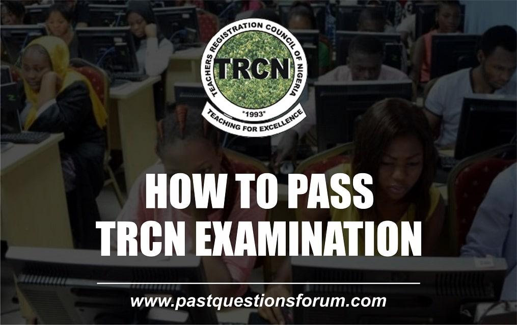How To Pass TRCN Examination